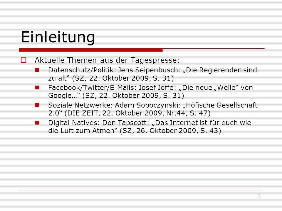 3 Einleitung Aktuelle Themen aus der Tagespresse: Datenschutz/Politik: Jens Seipenbusch: Die Regierenden sind zu alt (SZ, 22. Oktober 2009, S. 31) Fac