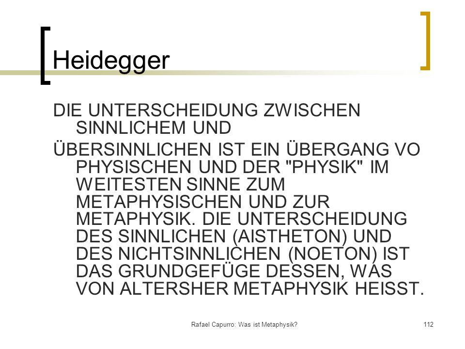Rafael Capurro: Was ist Metaphysik?112 Heidegger DIE UNTERSCHEIDUNG ZWISCHEN SINNLICHEM UND ÜBERSINNLICHEN IST EIN ÜBERGANG VO PHYSISCHEN UND DER