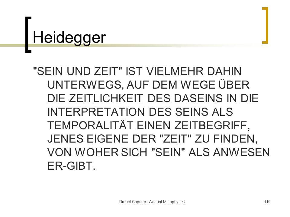Rafael Capurro: Was ist Metaphysik?115 Heidegger