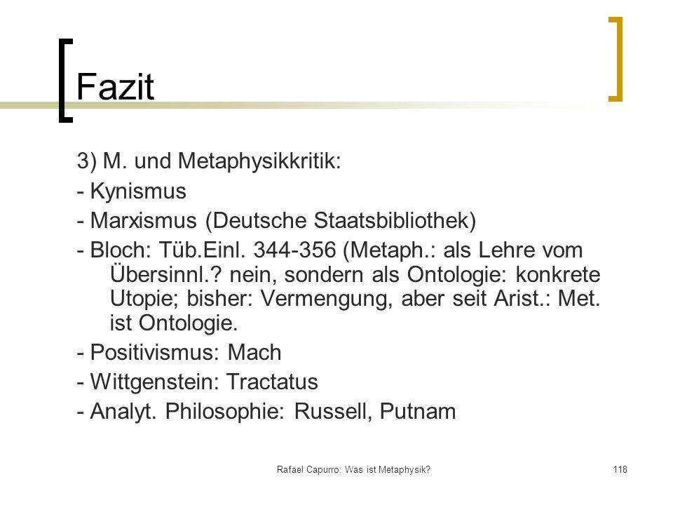 Rafael Capurro: Was ist Metaphysik?118 Fazit 3) M. und Metaphysikkritik: - Kynismus - Marxismus (Deutsche Staatsbibliothek) - Bloch: Tüb.Einl. 344-356