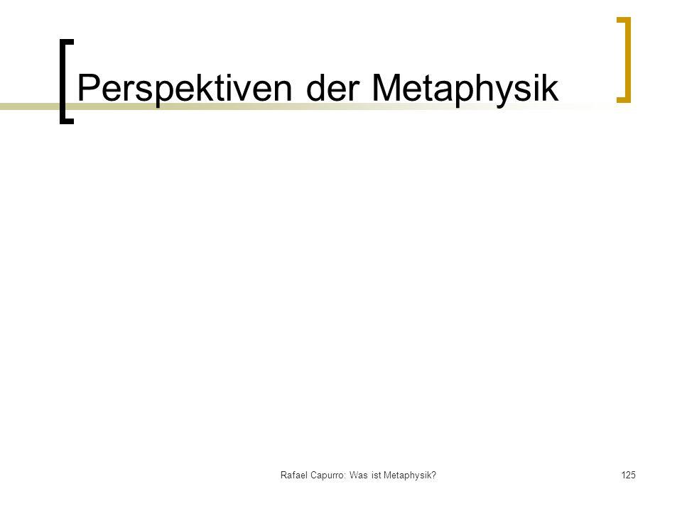 Rafael Capurro: Was ist Metaphysik?125 Perspektiven der Metaphysik