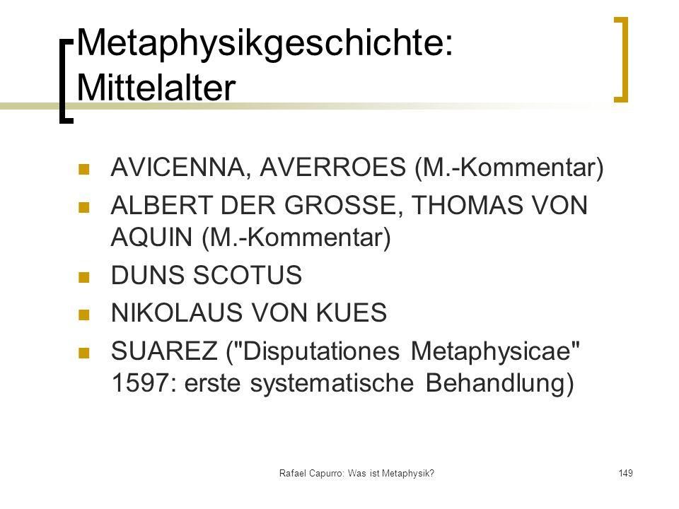 Rafael Capurro: Was ist Metaphysik?149 Metaphysikgeschichte: Mittelalter AVICENNA, AVERROES (M.-Kommentar) ALBERT DER GROSSE, THOMAS VON AQUIN (M.-Kom