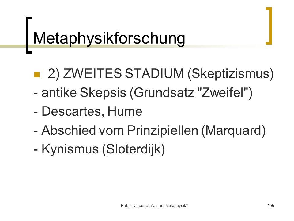 Rafael Capurro: Was ist Metaphysik?156 Metaphysikforschung 2) ZWEITES STADIUM (Skeptizismus) - antike Skepsis (Grundsatz