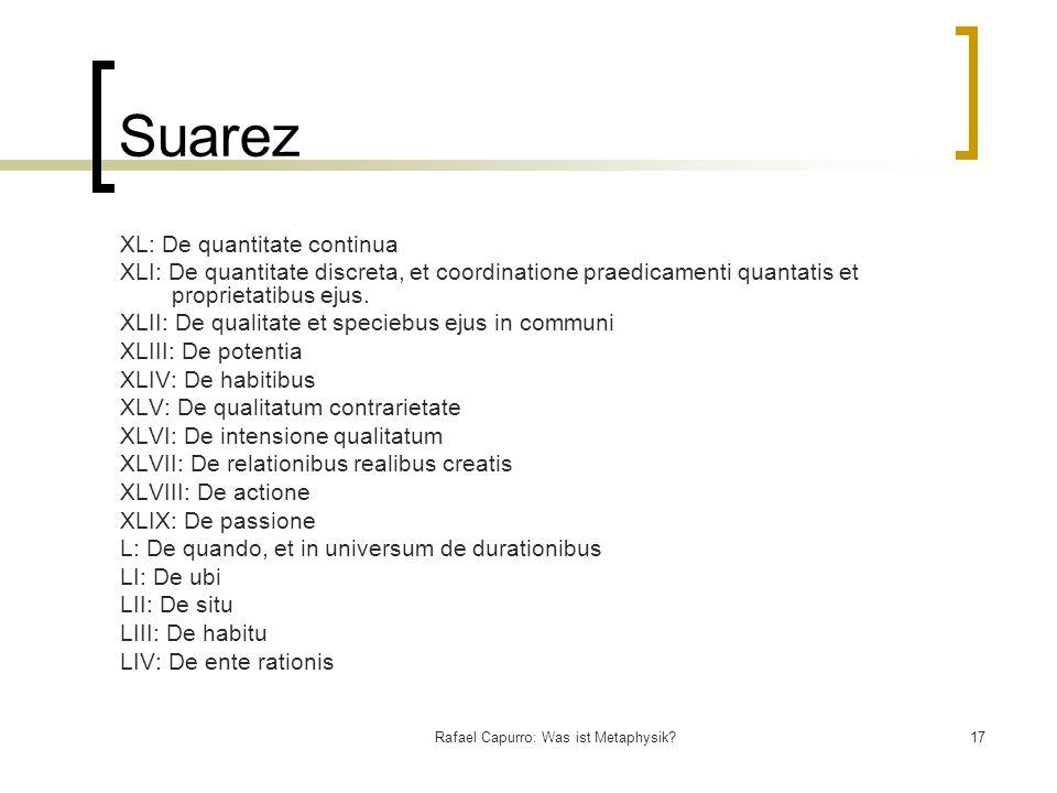 Rafael Capurro: Was ist Metaphysik?17 Suarez XL: De quantitate continua XLI: De quantitate discreta, et coordinatione praedicamenti quantatis et pro
