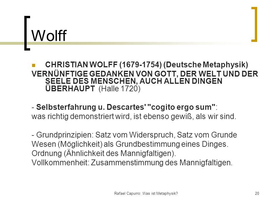 Rafael Capurro: Was ist Metaphysik?20 Wolff CHRISTIAN WOLFF (1679-1754) (Deutsche Metaphysik) VERNÜNFTIGE GEDANKEN VON GOTT, DER WELT UND DER SEELE DE