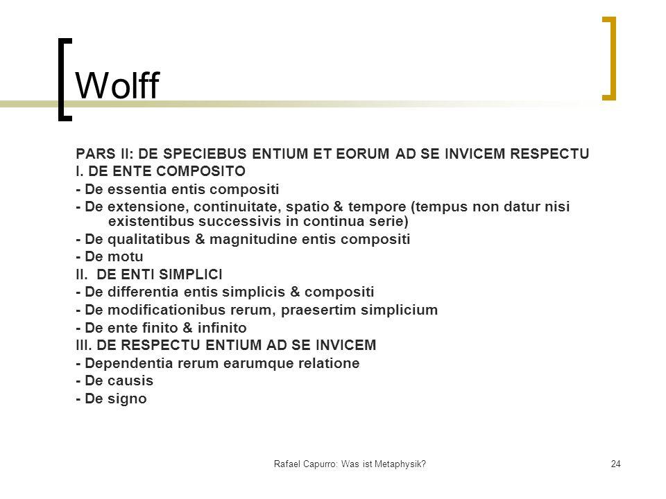 Rafael Capurro: Was ist Metaphysik?24 Wolff PARS II: DE SPECIEBUS ENTIUM ET EORUM AD SE INVICEM RESPECTU I. DE ENTE COMPOSITO - De essentia entis comp