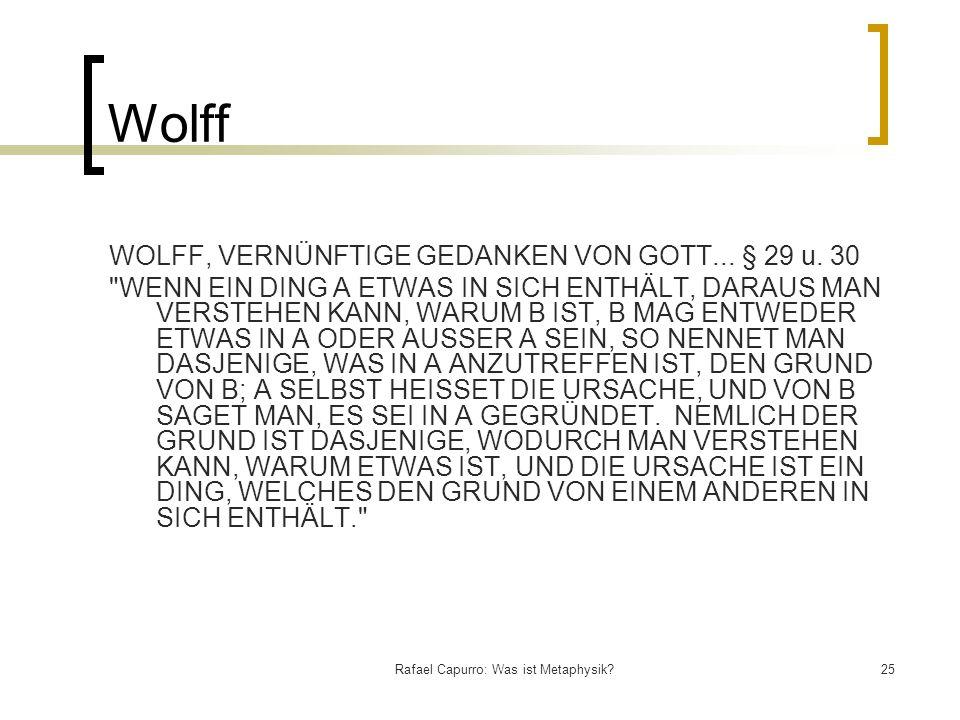 Rafael Capurro: Was ist Metaphysik?25 Wolff WOLFF, VERNÜNFTIGE GEDANKEN VON GOTT... § 29 u. 30