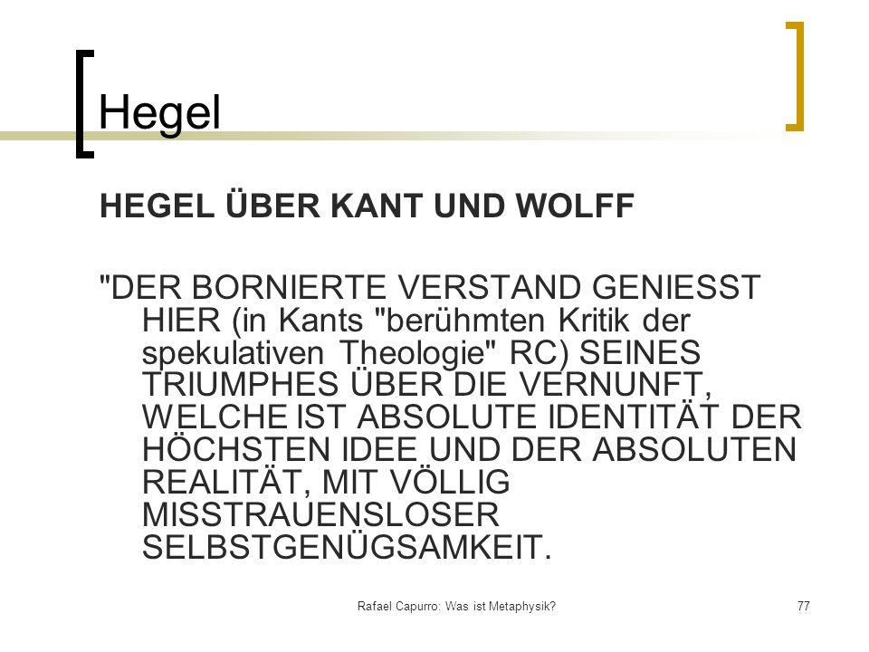 Rafael Capurro: Was ist Metaphysik?77 Hegel HEGEL ÜBER KANT UND WOLFF