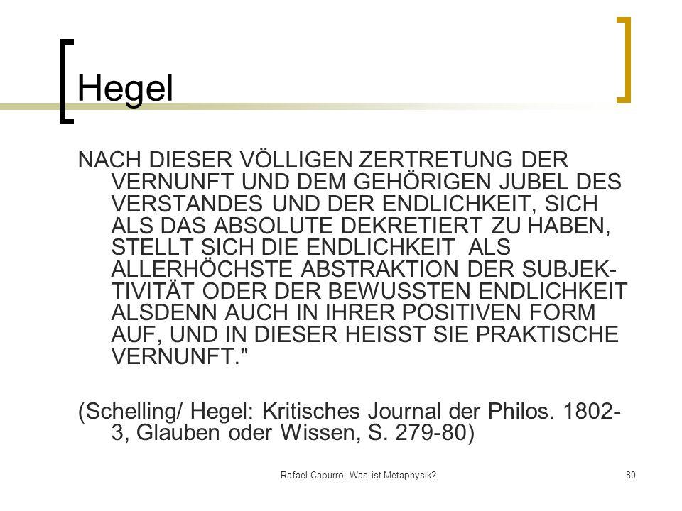 Rafael Capurro: Was ist Metaphysik?80 Hegel NACH DIESER VÖLLIGEN ZERTRETUNG DER VERNUNFT UND DEM GEHÖRIGEN JUBEL DES VERSTANDES UND DER ENDLICHKEIT, S
