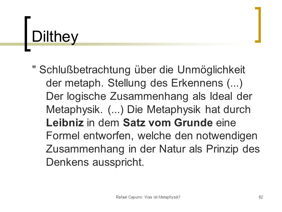 Rafael Capurro: Was ist Metaphysik?82 Dilthey