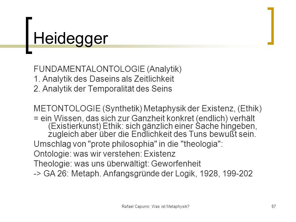 Rafael Capurro: Was ist Metaphysik?87 Heidegger FUNDAMENTALONTOLOGIE (Analytik) 1. Analytik des Daseins als Zeitlichkeit 2. Analytik der Temporalität