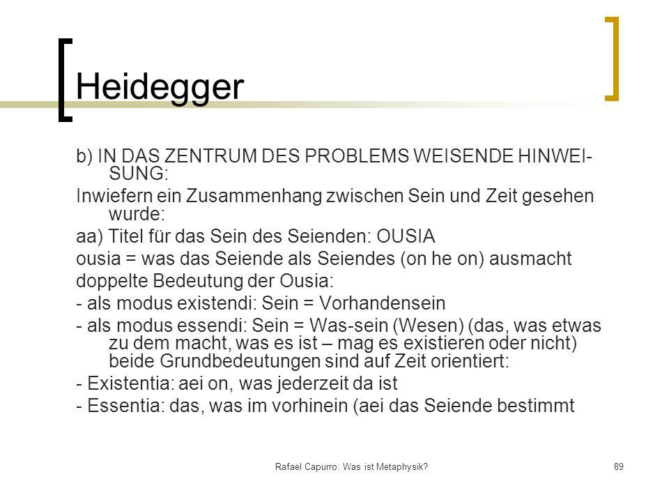 Rafael Capurro: Was ist Metaphysik?89 Heidegger b) IN DAS ZENTRUM DES PROBLEMS WEISENDE HINWEI SUNG: Inwiefern ein Zusammenhang zwischen Sein und Zei
