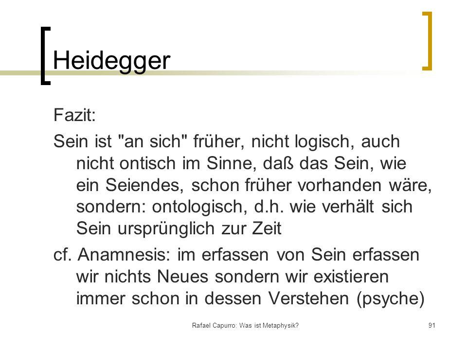 Rafael Capurro: Was ist Metaphysik?91 Heidegger Fazit: Sein ist
