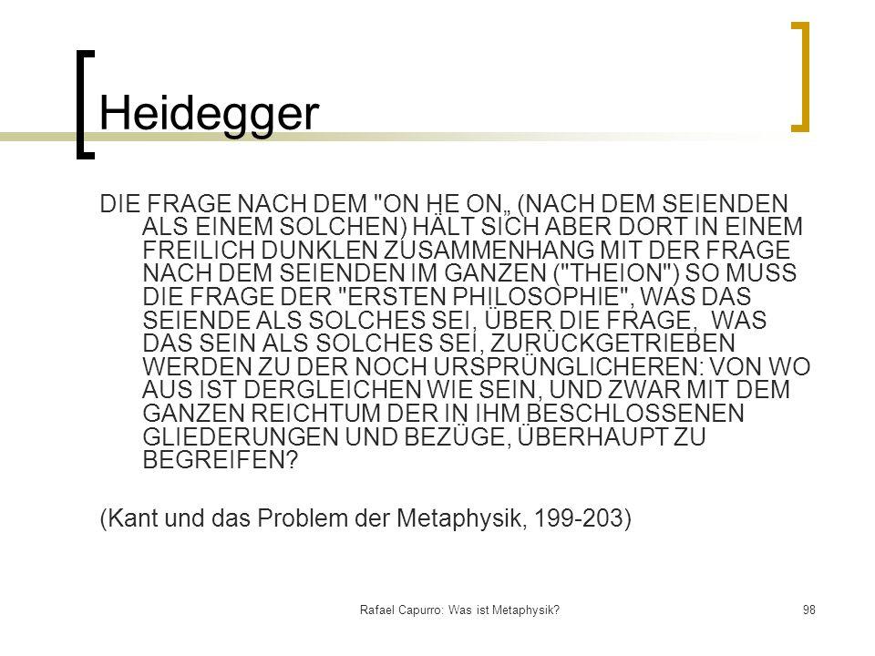 Rafael Capurro: Was ist Metaphysik?98 Heidegger DIE FRAGE NACH DEM