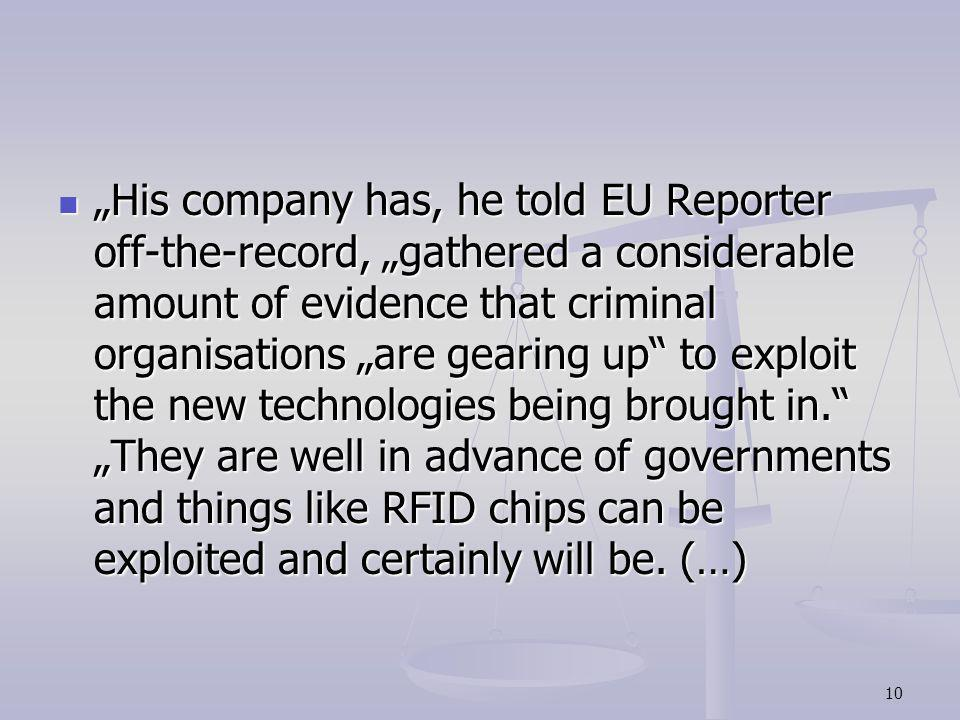 10 His company has, he told EU Reporter off-the-record, gathered a considerable amount of evidence that criminal organisations are gearing up to explo