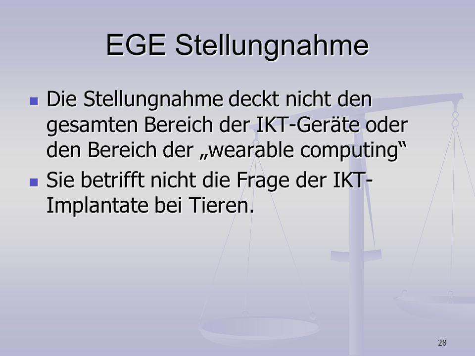 28 EGE Stellungnahme Die Stellungnahme deckt nicht den gesamten Bereich der IKT-Geräte oder den Bereich der wearable computing Die Stellungnahme deckt
