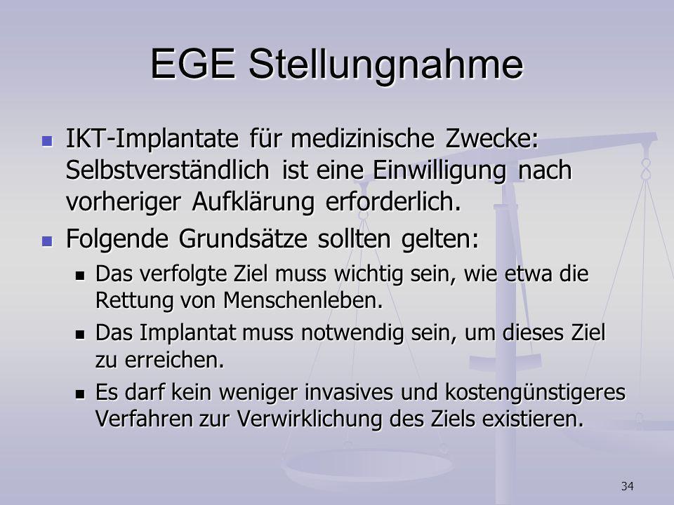 34 EGE Stellungnahme IKT-Implantate für medizinische Zwecke: Selbstverständlich ist eine Einwilligung nach vorheriger Aufklärung erforderlich. IKT-Imp