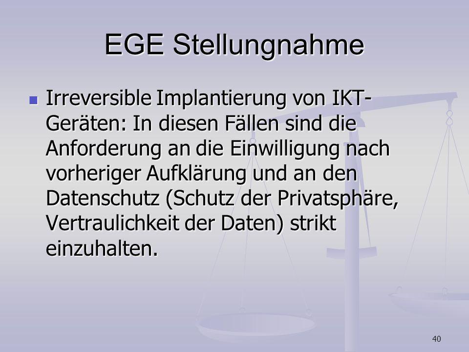 40 EGE Stellungnahme Irreversible Implantierung von IKT- Geräten: In diesen Fällen sind die Anforderung an die Einwilligung nach vorheriger Aufklärung