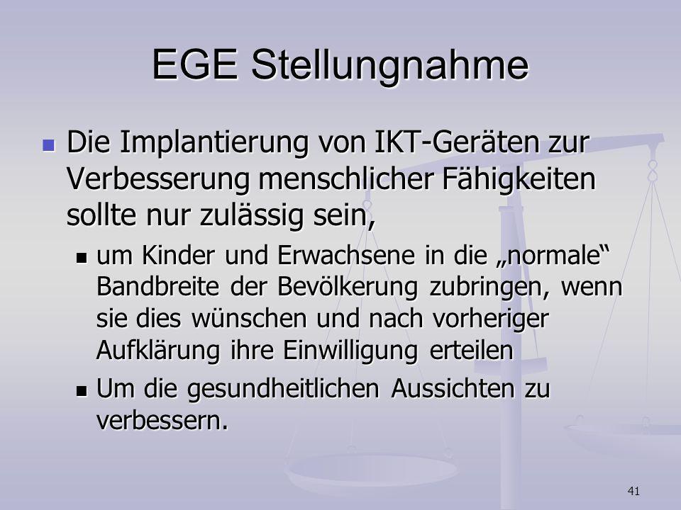 41 EGE Stellungnahme Die Implantierung von IKT-Geräten zur Verbesserung menschlicher Fähigkeiten sollte nur zulässig sein, Die Implantierung von IKT-G