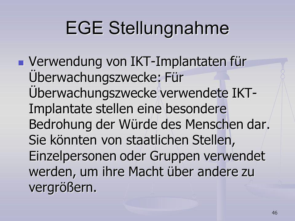 46 EGE Stellungnahme Verwendung von IKT-Implantaten für Überwachungszwecke: Für Überwachungszwecke verwendete IKT- Implantate stellen eine besondere B