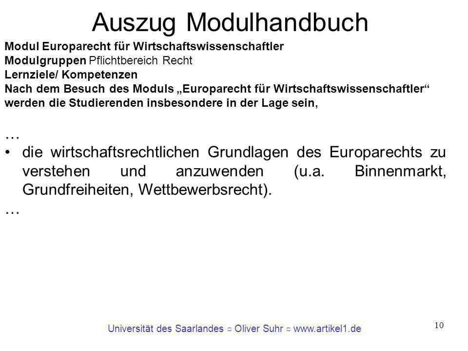 Universität des Saarlandes Oliver Suhr www.artikel1.de 10 Modul Europarecht für Wirtschaftswissenschaftler Modulgruppen Pflichtbereich Recht Lernziele