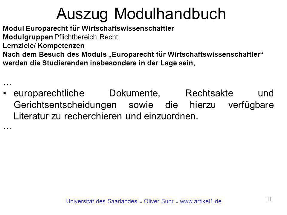 Universität des Saarlandes Oliver Suhr www.artikel1.de 11 Modul Europarecht für Wirtschaftswissenschaftler Modulgruppen Pflichtbereich Recht Lernziele