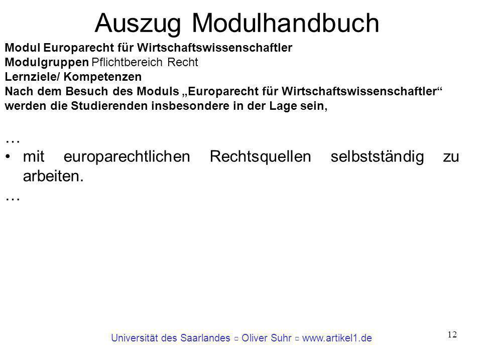 Universität des Saarlandes Oliver Suhr www.artikel1.de 12 Modul Europarecht für Wirtschaftswissenschaftler Modulgruppen Pflichtbereich Recht Lernziele