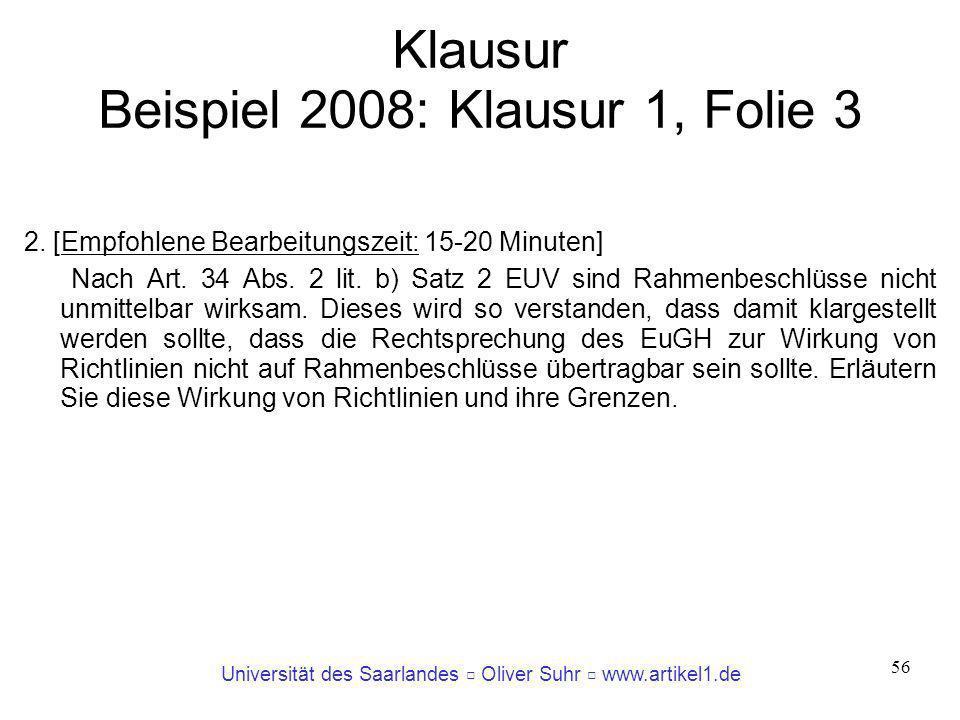 Universität des Saarlandes Oliver Suhr www.artikel1.de 56 Klausur Beispiel 2008: Klausur 1, Folie 3 2. [Empfohlene Bearbeitungszeit: 15-20 Minuten] Na