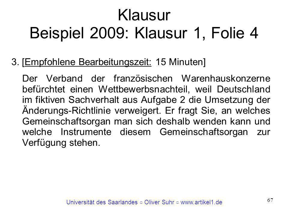 Universität des Saarlandes Oliver Suhr www.artikel1.de 67 Klausur Beispiel 2009: Klausur 1, Folie 4 3. [Empfohlene Bearbeitungszeit: 15 Minuten] Der V