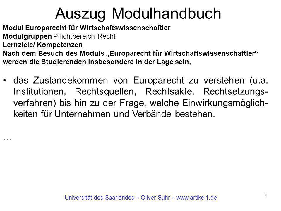 Universität des Saarlandes Oliver Suhr www.artikel1.de 7 Modul Europarecht für Wirtschaftswissenschaftler Modulgruppen Pflichtbereich Recht Lernziele/