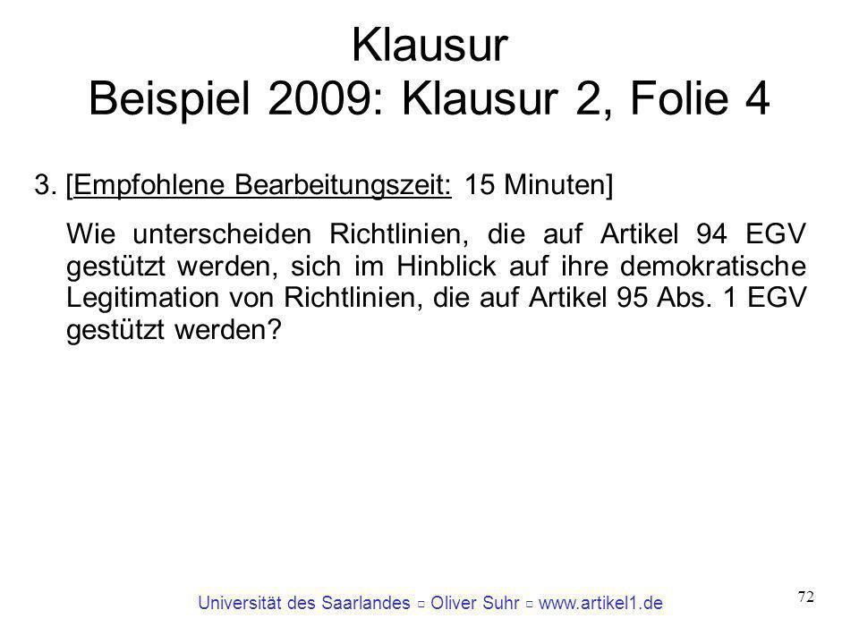 Universität des Saarlandes Oliver Suhr www.artikel1.de 72 Klausur Beispiel 2009: Klausur 2, Folie 4 3. [Empfohlene Bearbeitungszeit: 15 Minuten] Wie u