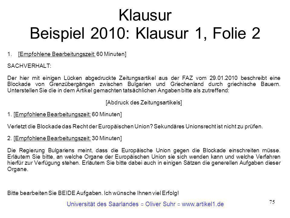 Universität des Saarlandes Oliver Suhr www.artikel1.de 75 Klausur Beispiel 2010: Klausur 1, Folie 2 1.[Empfohlene Bearbeitungszeit: 60 Minuten] SACHVE