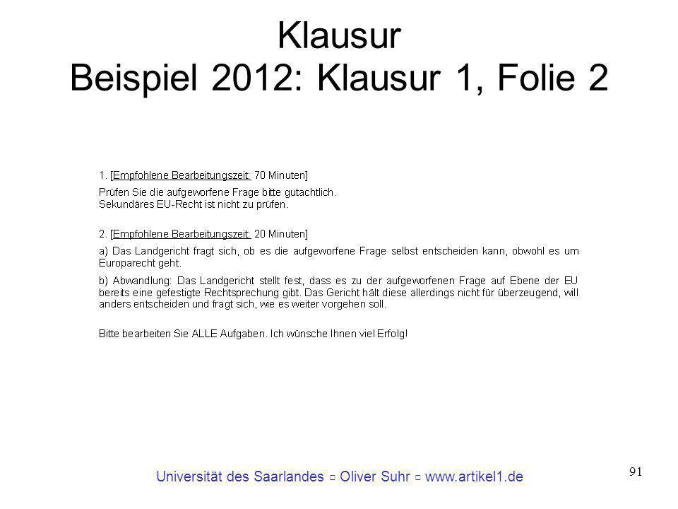 Universität des Saarlandes Oliver Suhr www.artikel1.de 91 Klausur Beispiel 2012: Klausur 1, Folie 2