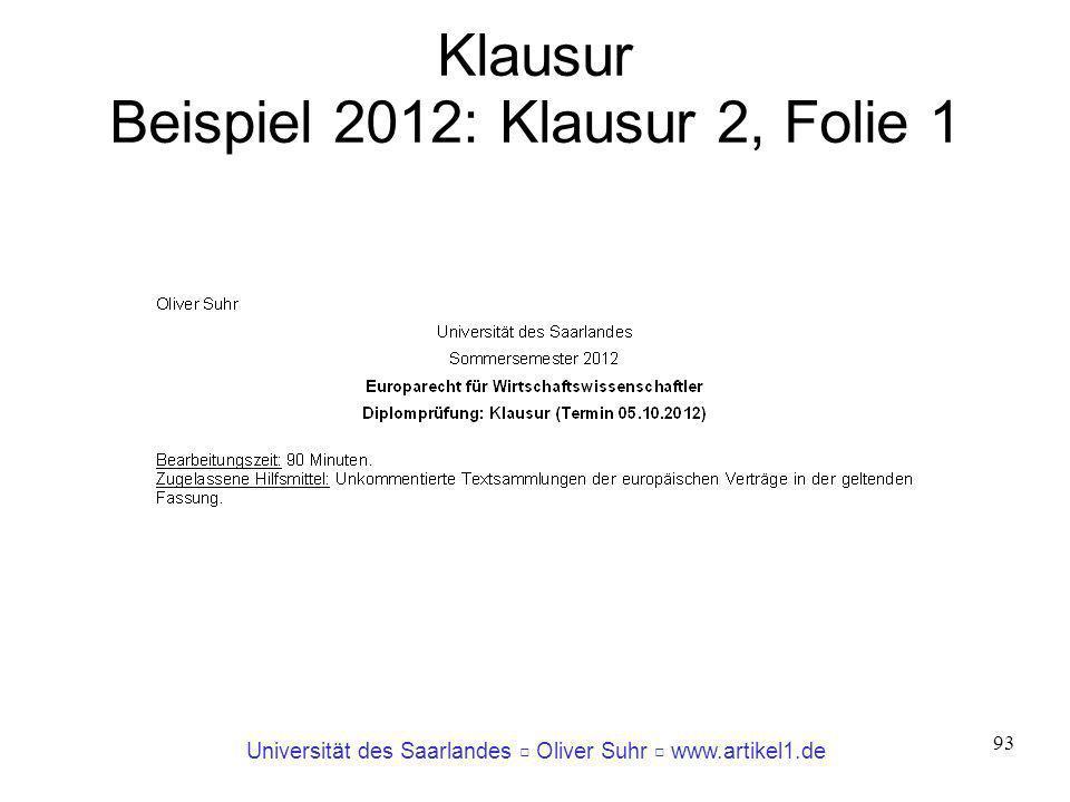 Universität des Saarlandes Oliver Suhr www.artikel1.de 93 Klausur Beispiel 2012: Klausur 2, Folie 1