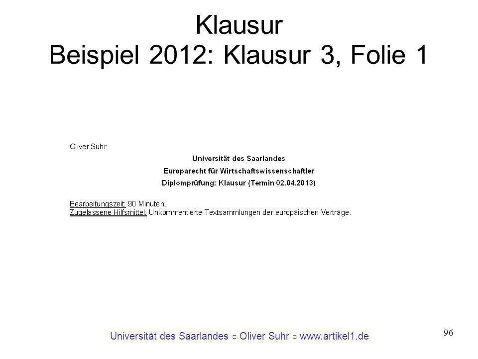 Universität des Saarlandes Oliver Suhr www.artikel1.de 96 Klausur Beispiel 2012: Klausur 3, Folie 1