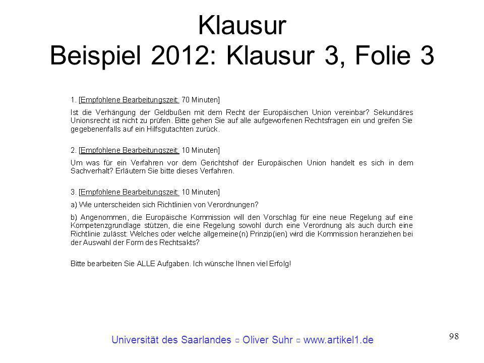 Universität des Saarlandes Oliver Suhr www.artikel1.de 98 Klausur Beispiel 2012: Klausur 3, Folie 3