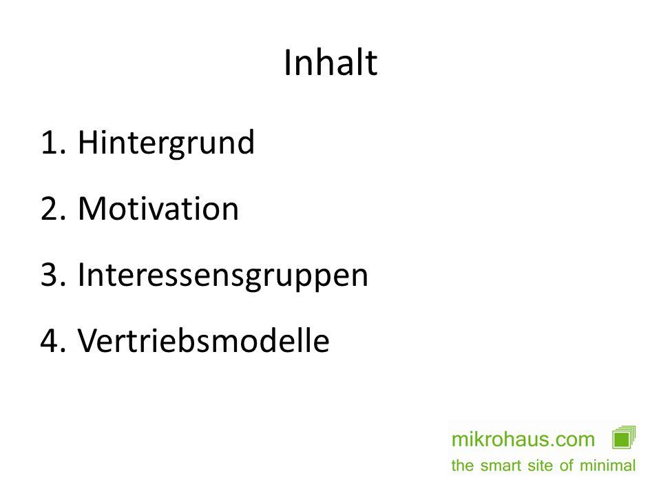 Inhalt 1.Hintergrund 2.Motivation 3.Interessensgruppen 4.Vertriebsmodelle