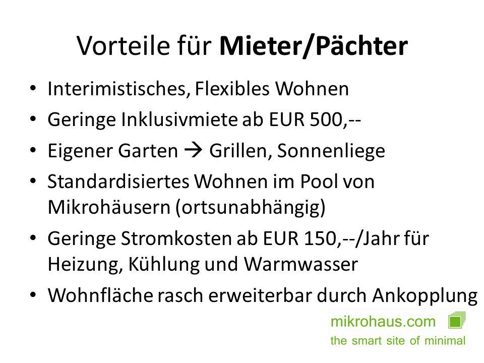 Vorteile für Mieter/Pächter Interimistisches, Flexibles Wohnen Geringe Inklusivmiete ab EUR 500,-- Eigener Garten Grillen, Sonnenliege Standardisierte