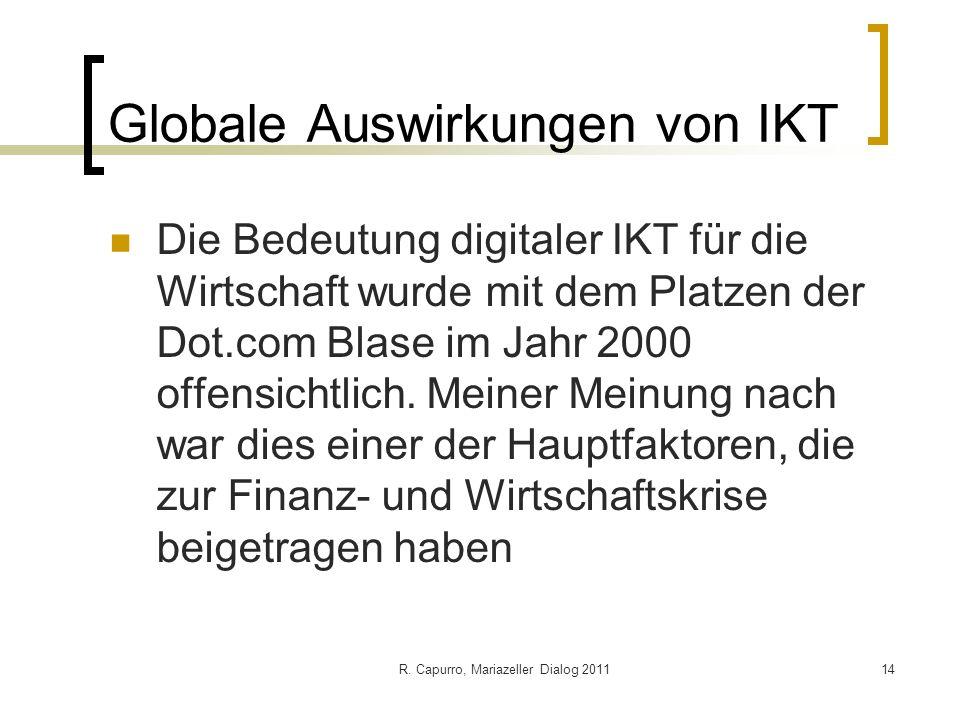 R. Capurro, Mariazeller Dialog 201114 Globale Auswirkungen von IKT Die Bedeutung digitaler IKT für die Wirtschaft wurde mit dem Platzen der Dot.com Bl