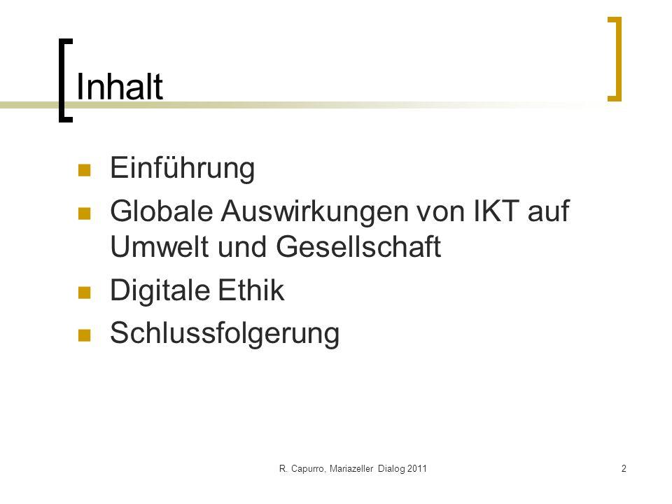 R. Capurro, Mariazeller Dialog 20113 Einführung Norbert Wiener (1989/1950) Joseph Weizenbaum (1976)