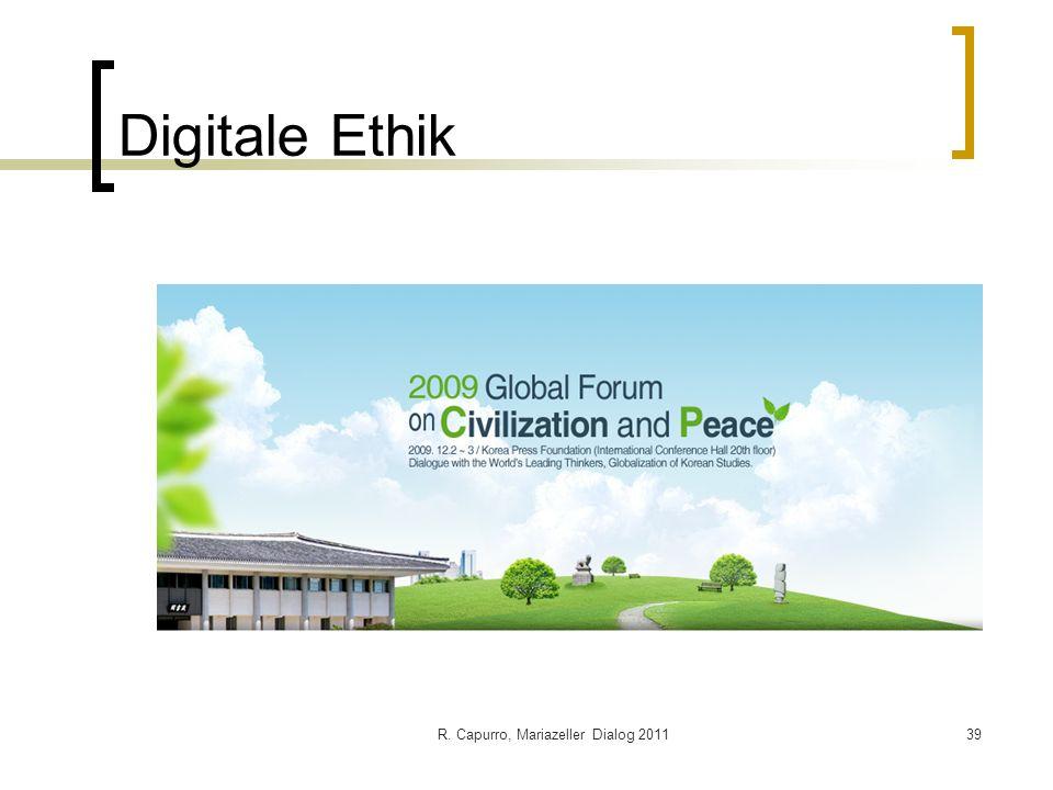 R. Capurro, Mariazeller Dialog 201139 Digitale Ethik