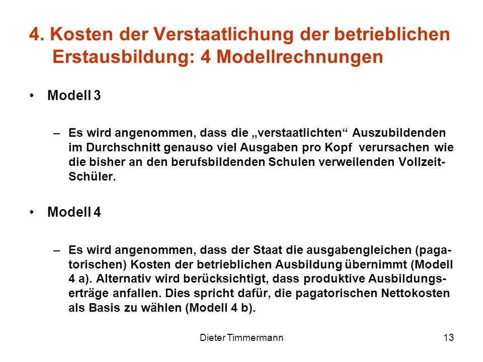 Dieter Timmermann13 Modell 3 –Es wird angenommen, dass die verstaatlichten Auszubildenden im Durchschnitt genauso viel Ausgaben pro Kopf verursachen w