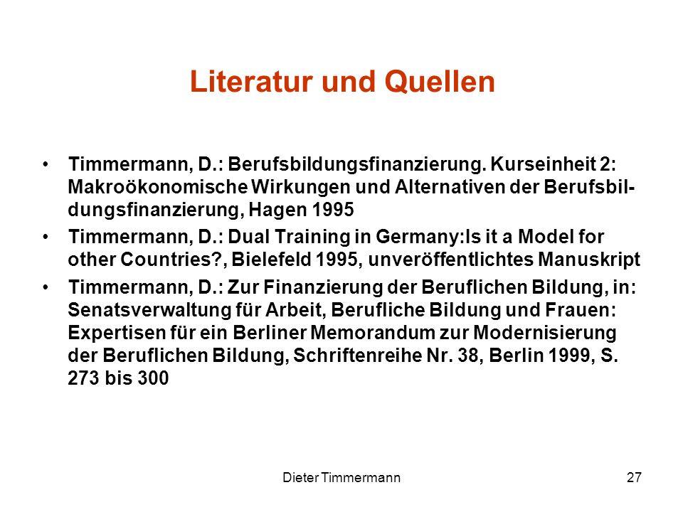 Dieter Timmermann27 Timmermann, D.: Berufsbildungsfinanzierung. Kurseinheit 2: Makroökonomische Wirkungen und Alternativen der Berufsbil- dungsfinanzi