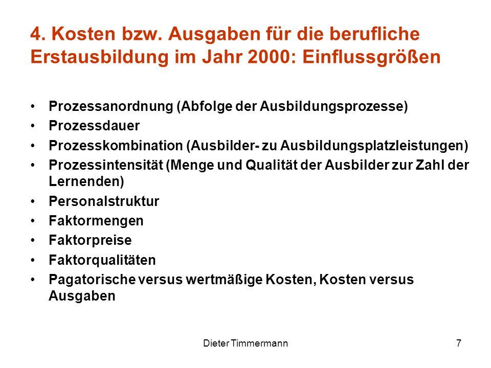 Dieter Timmermann7 Prozessanordnung (Abfolge der Ausbildungsprozesse) Prozessdauer Prozesskombination (Ausbilder- zu Ausbildungsplatzleistungen) Proze