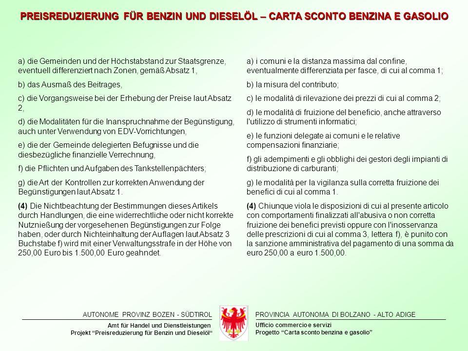 AUTONOME PROVINZ BOZEN - SÜDTIROLPROVINCIA AUTONOMA DI BOLZANO - ALTO ADIGE Ufficio commercio e servizi Amt für Handel und Dienstleistungen Progetto C