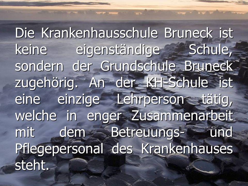 Die Krankenhausschule Bruneck ist keine eigenständige Schule, sondern der Grundschule Bruneck zugehörig. An der KH-Schule ist eine einzige Lehrperson