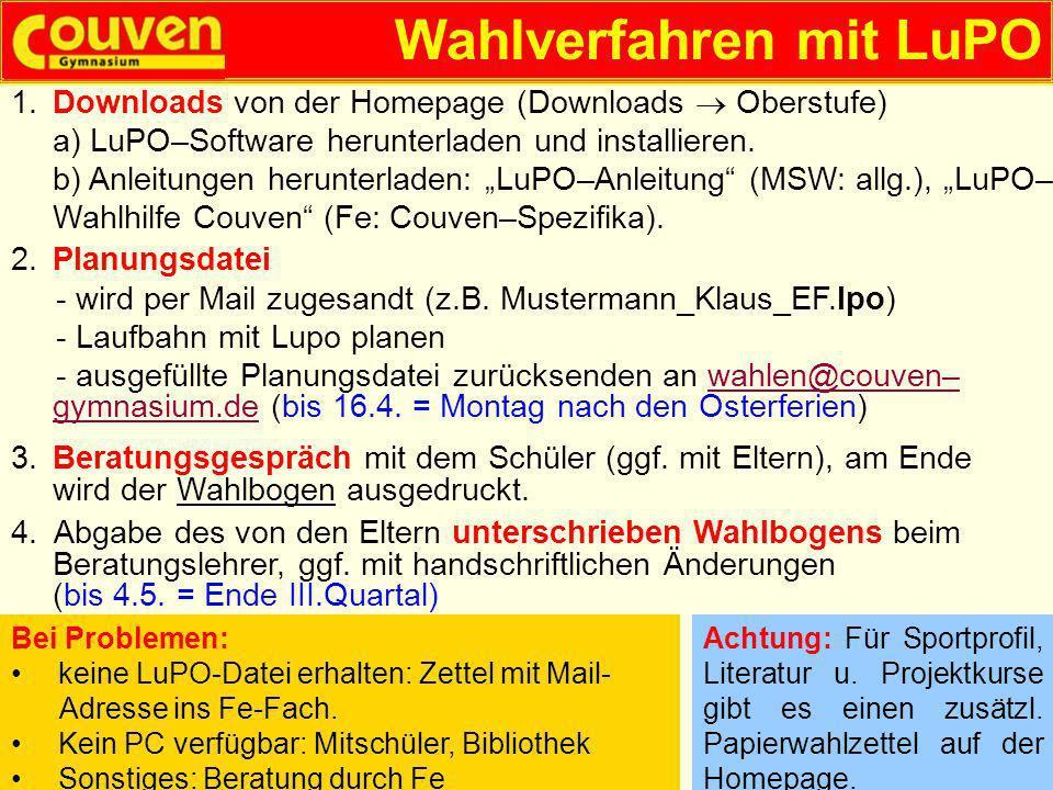 Wahlverfahren mit LuPO 2.Planungsdatei - wird per Mail zugesandt (z.B. Mustermann_Klaus_EF.lpo) - Laufbahn mit Lupo planen - ausgefüllte Planungsdatei