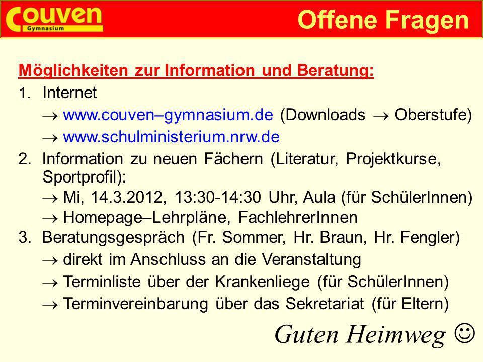 Offene Fragen Möglichkeiten zur Information und Beratung: 1. Internet www.couven–gymnasium.de (Downloads Oberstufe) www.schulministerium.nrw.de 2.Info