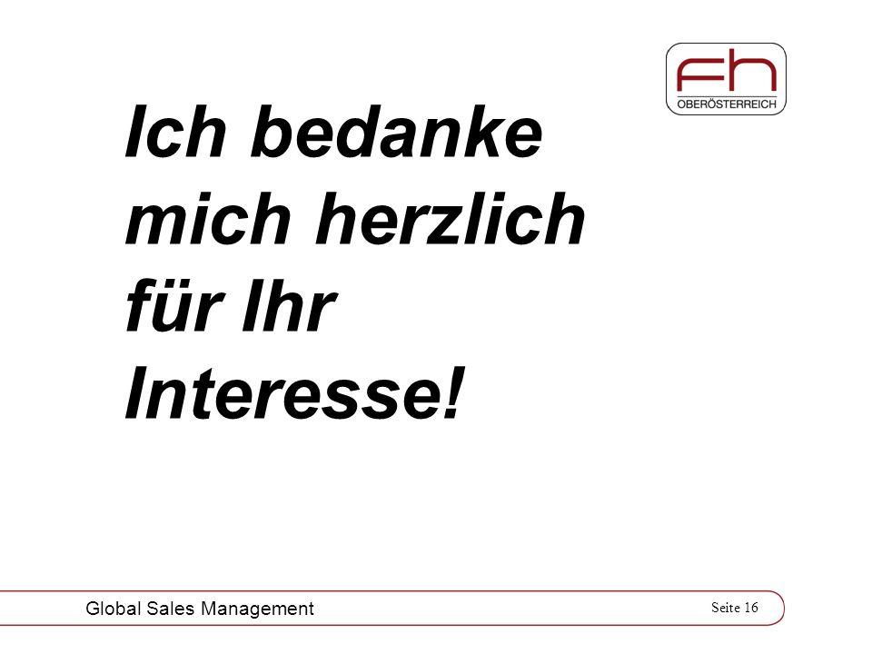 Seite 16 Global Sales Management Ich bedanke mich herzlich für Ihr Interesse!