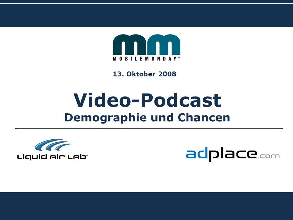 BIG ADVERTISING ON SMALL DISPLAYS Video-Podcast Demographie und Chancen 13. Oktober 2008